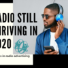 Radio is Still Thriving in 2020!