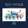 Is Your Target Audience Feeling Tech-Fatigue?