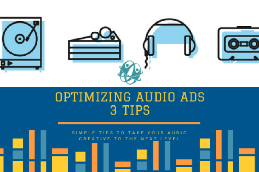 Three Tips to Optimize Audio Ads