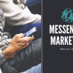 Messenger Marketing: Why It's Hot